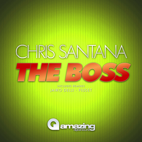 Chris Santana - The Boss (Original Mix)