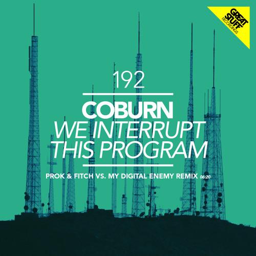 Coburn - We Interrupt This Program (Prok & Fitch Vs My Digital Enemy Remix) PREVIEW