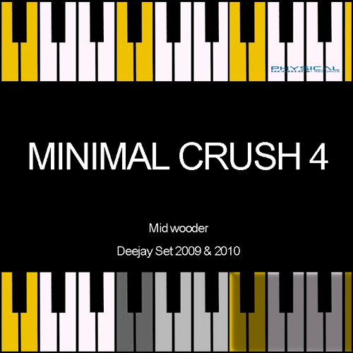 Minimal Crush 4 - Midwooder Deejay Set 2009 & 2010