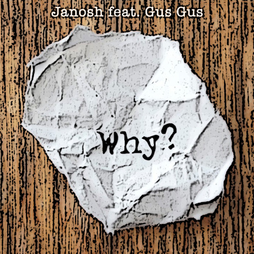 Janosh - Why feat. Gus Gus (Bootleg Version) *FREE DOWNLOAD*