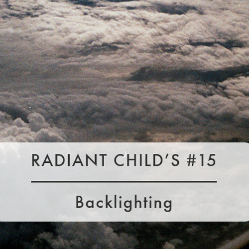 Radiant Child's #15  - Backlighting