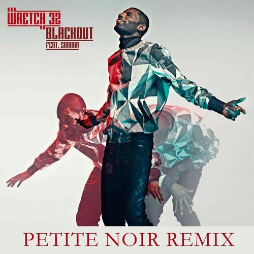 Wretch 32 feat. Shakka - Blackout (Petite Noir Remix)