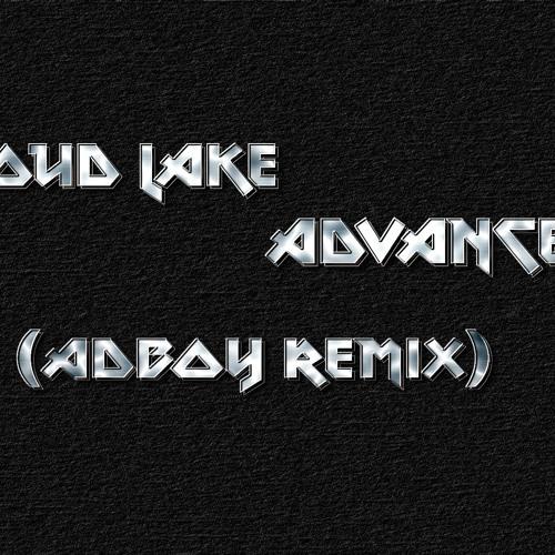 Loud Lake - Advance (AdBoy Remix)