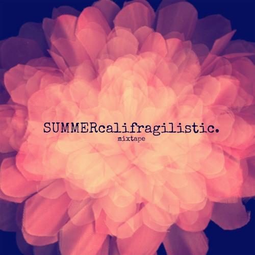 SUMMERcalifragilistic Mixtape