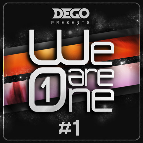 We Are One #1 - Electro Show pres. by Dego