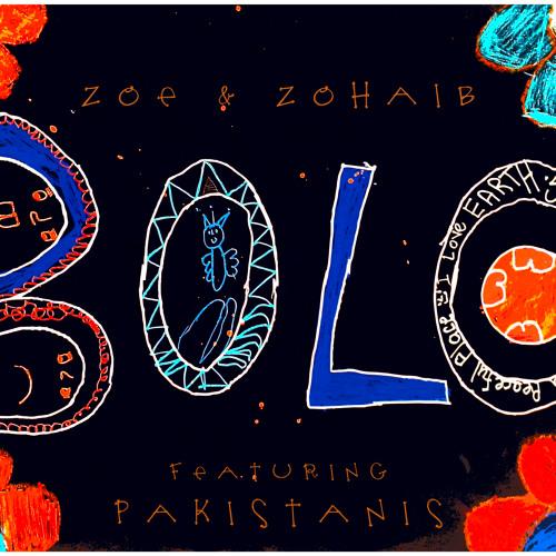 Bolo - Zoe & Zohaib featuring Pakistanis