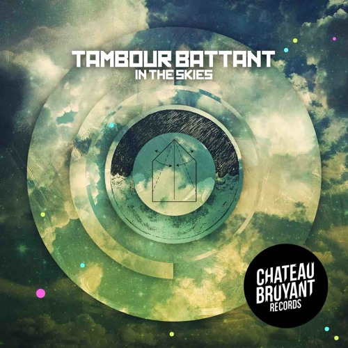 Tambour Battant - In The Skies (Original Mix) (Preview) OUT NOW