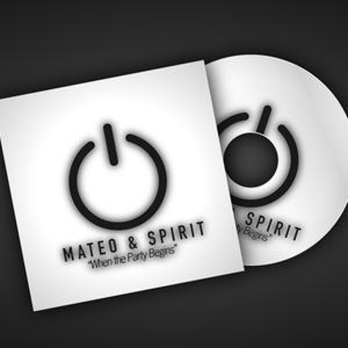 Mateo & Spirit - When the party begins