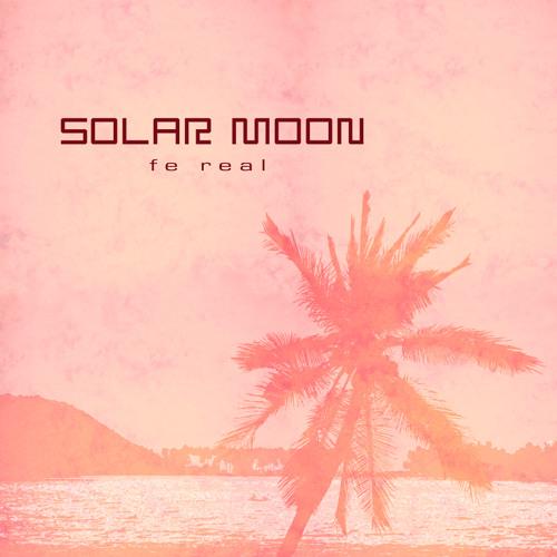 """Solar Moon """"fe real remixes"""" minimix (FREE download)"""