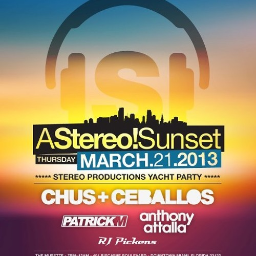 [Week18] Chus & Ceballos Live From Stereo Sunset Yacht Party Miami WMC2013