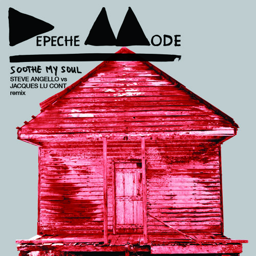Depeche Mode - Soothe My Soul (Steve Angello & Jacques Lu Cont Remix)