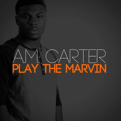 A.M. Carter - Play the Marvin