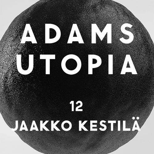 Utopia 12: Jaakko Kestilä