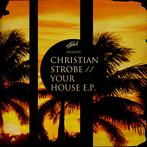 Christian Strobe - Your House (Radio Edit) - FREE DOWNLOAD