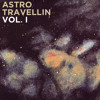 Astro Travellin vol. I // mixed by Lazyboy