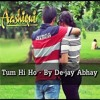 Tum Hi Ho (Aashiqui 2) Remix By De-Jay Abhay(No Fear)