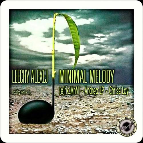 Leechy Alexej - Minimal Melody ([e]rik_MnMl Rmx)