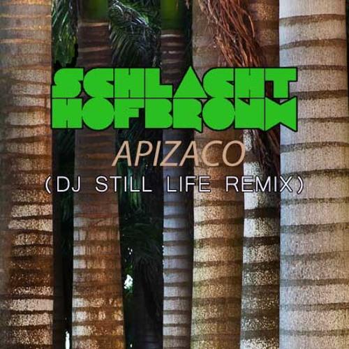 Schlachthofbronx - Apizaco (DJ Still Life Remix)