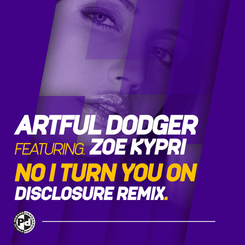 Artful Dodger Feat  Zoe Kypri - No I Turn You On (Disclosure Remix)