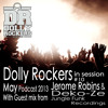 Dolly Rockers in session May 2013 Podcast w/guest's Jerome Robins & Deko-ze (Jungle Funk Recordings)