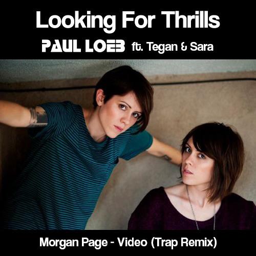 Looking For Thrills ft. Tegan & Sara [Morgan Page - Video] (Trap Remix)