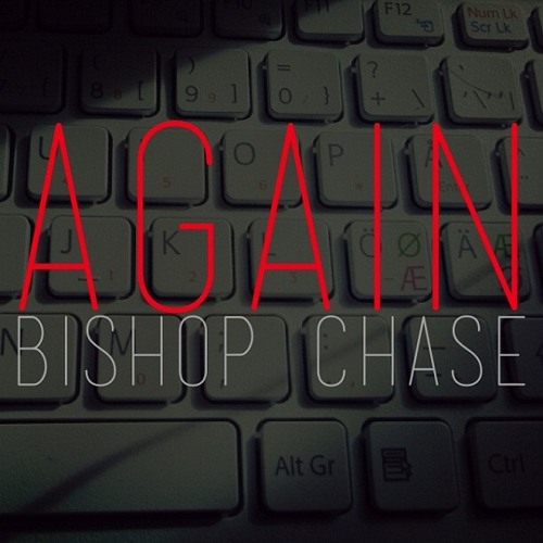 Bishop Chase - Again