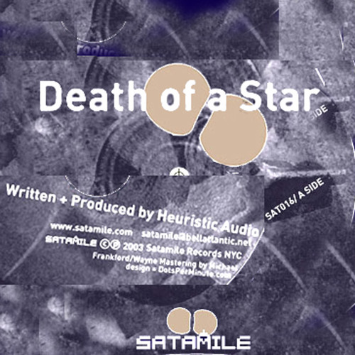 """""""Death Of A Star"""" by Heuristic Audio for Sat.Rec. Vinyl and Digital"""