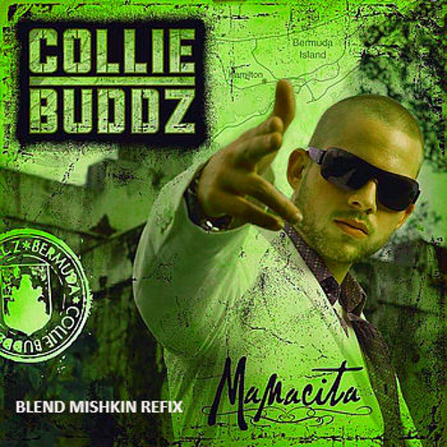Collie Buddz - Mamacita (Blend Mishkin Refix) Free Download