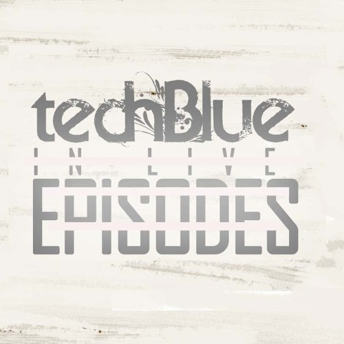 Techblue In Live - Episode 62 [Podcast www.Soundtimes.es] (2013/05/01) [Wednesday 22'00]