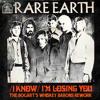 Rare Earth - Losing You (the bogarts whiskey barons rework)