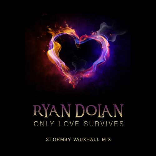 Ryan Dolan - Only Love Survives (Stormby Vauxhall Mix Edit)