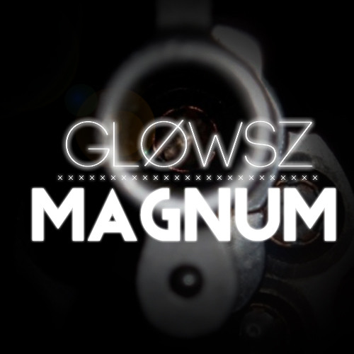Glowsz - Magnum (Original Mix)