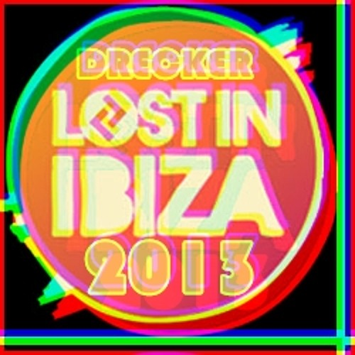 Drecker 39 39 lost in ibiza 39 39 2013 label mental concept for Good house music