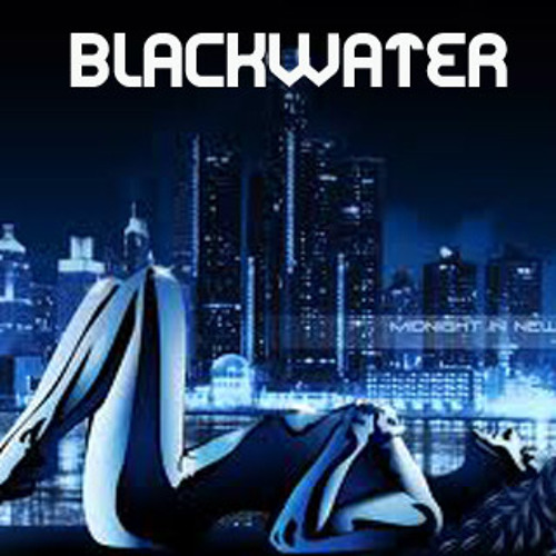 BlacKWater- Midnight trippin (better way)