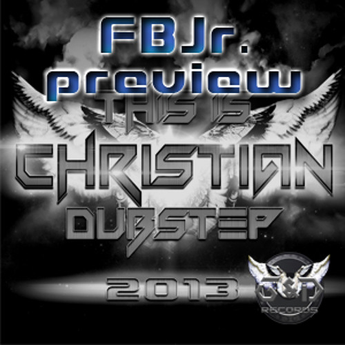 FBJr. - How we dance (Coming on This is Christian Dubstep 2013 soon)