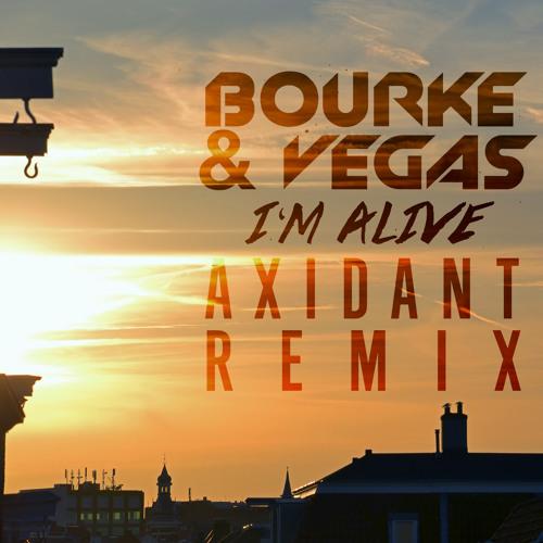Bourke & Vegas - I'm alive (Axidant remix)