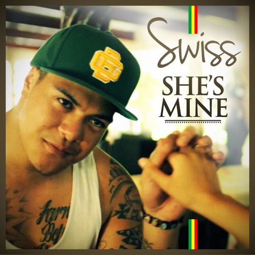 Swiss - She's Mine