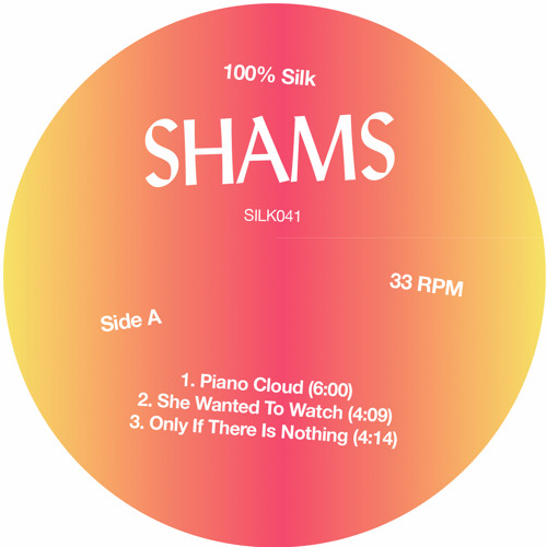 SHAMS - SHE WANTED TO WATCH (SILK041)
