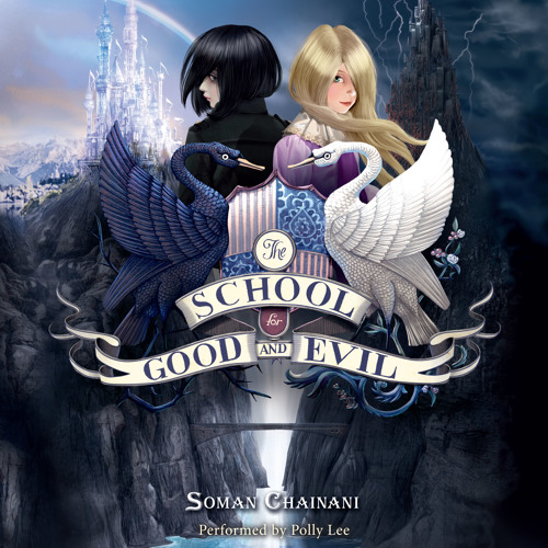 SCHOOL FOR GOOD AND EVIL by Soman Chainani