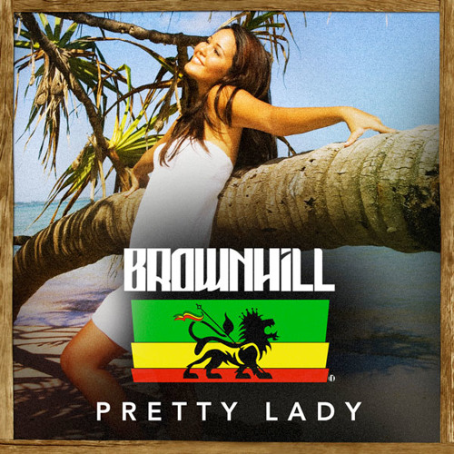BrownHill - Pretty Lady