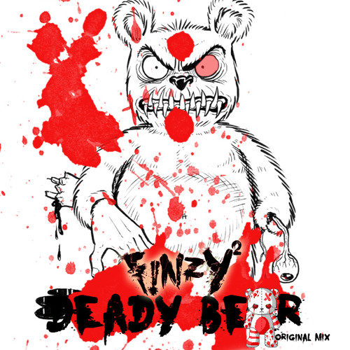 FINZY² - DEADY BEAR (ORIGINAL MIX)