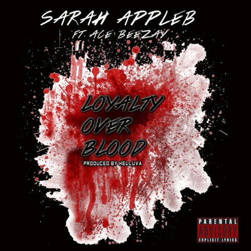 "Sarah Appleb ft. Ace Beezay ""Loyalty Over Blood"" Beat By Helluva"