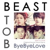 B2ST ft BtoB - Bye Bye Love
