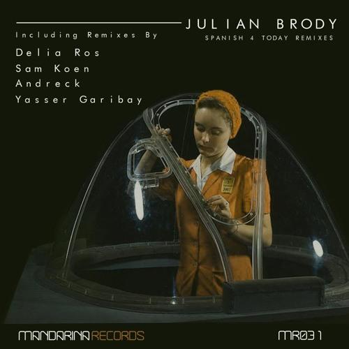 JULIAN BRODY - Spanish 4 Today (YASSER GARIBAY Remix)   [Mandarina Records]