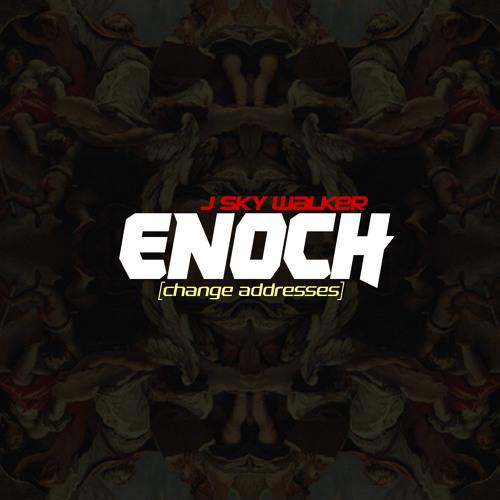 Enoch [change addresses] - J Sky Walker