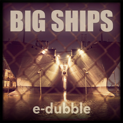 e-dubble - Big Ships