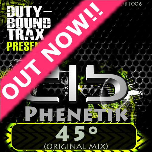 Phenetik - 45° (Original Mix) Out Now!