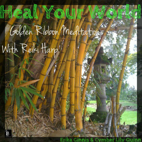 Heal Your World - Golden Ribbon Meditation