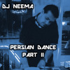 Persian Dance Part II - DJ Neema (May)