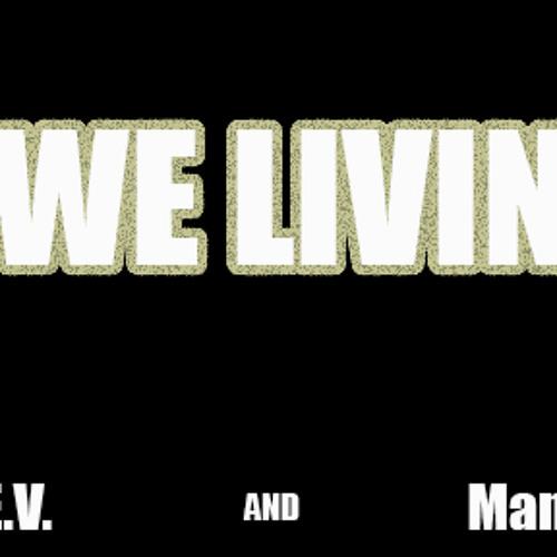 We Livin'